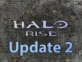 Halo Rise: Update 2- Optimizing,Maps,etc