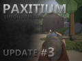 Paxitium Update Video #3 Released!