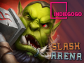 Slash Arena: Online on Indiegogo!