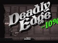 Deadly Edge! 10% cheaper for launch!