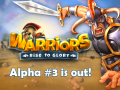 Warriors: Rise to Glory! Alpha no. 3 is out!