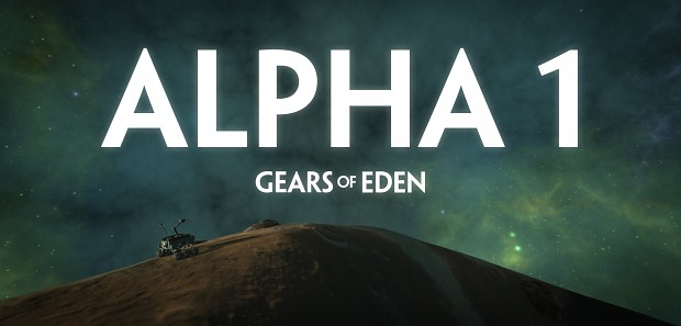 Gears of Eden, Alpha 1 is ready! Come test it out!