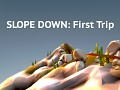 Slope Down: First Trip - Introduce