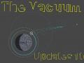 The Vacuum - Updates 1 to 4