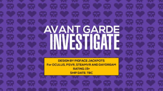 Developer Log - AVANT GARDE INVESTIGATE - #0.020
