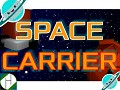 Dowload link is : gamejolt.com/games/Space_Carrier/271046
