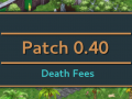 [Patch 0.40] Death Fees