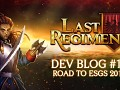 Last Regiment Dev Blog #12 - Road to ESGS 2017
