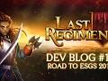 Last Regiment Dev Blog #12 - Road to ESGS 2017
