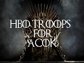 Hbo Troops For ACOK New Version