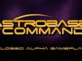 Astrobase Command - Closed Alpha - 2 hours of Gameplay