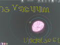 The Vacuum - Updates 5 to 8