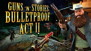 Prepare for exciting adventures in the II Act Guns'N'Stories: Bulletproof!