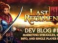 Last Regiment Dev Blog #15 - Marketing Struggles, Closed Beta Info, and Single Player Plans