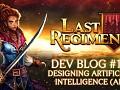 Last Regiment Dev Blog #16 - Designing Artificial Intelligence (AI)