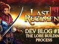 Last Regiment Dev Blog #17 – The Lore Building Process