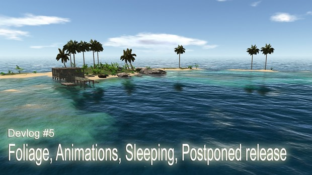 Devlog #5 - Foliage, Animations, Sleeping, Postponed release