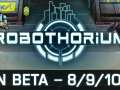 Open Beta Weekend Robothorium