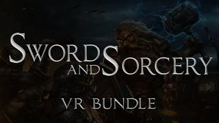 Swords and Sorcery VR Bundle Released