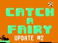 Catch A Fairy - Update #2