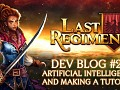 Last Regiment Dev Blog #20 - Artificial Intelligence and Creating the Tutorial