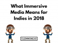 What Immersive Media Means for Indie Developers in 2018