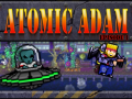 Atomic Adam: Episode 1 - Released on Steam!