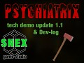 Psychiatrix tech demo 1.1 and news