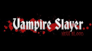 Vampire Slayer: New Blood Multiplayer Update Video