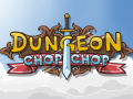 Check out our Rogue-like 'Dungeon Chop Chop'!