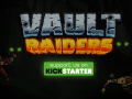 VaultRaiders Kickstarter has Launched!