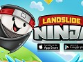 Landslide Ninja - My debut mobile game!