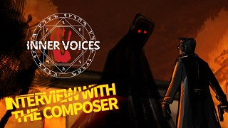 Inner Voices: Do you like the game's music? Read an interview with the composer!