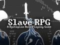 Slave RPG Backstory