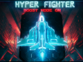 HyperFighter: Boost Mode ON Welcome to the party!