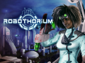 Robothorium Devlog: The BioThorium
