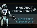 Project Amalthea Alpha 2 test