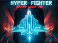 HyperFighter:BoostModeON - Taking on the BIG GUNS!