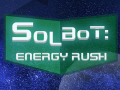 Solbot: Energy Rush - Development Series #2
