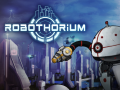 Robothorium Devlog: The R.E.P.A.I.R.