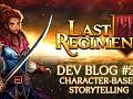 Last Regiment Dev Blog #23 – Everyone Has A Story