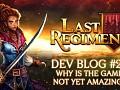 Last Regiment Dev Blog #24 – It's fun, but why is it not yet amazing?