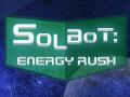Solbot: Energy Rush - Development Series #3