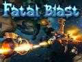 Fatal Blast Will Be Released Soon!