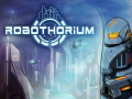 Robothorium Devlog: The R.I.O.T