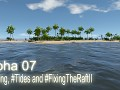 Alpha 07 - #Railing, #Tides and #FixingTheRaftII