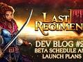 Last Regiment Dev Blog #26 – Beta Schedule and Launch Plans
