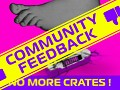 No More Crates - Community Feedback