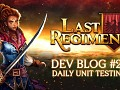 Last Regiment Dev Blog #28 - Daily Unit Testing