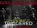 TRIGGERED is now Available!!